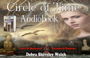 Circle of Time written by Debra Shiveley Welch now available in Audiobook version via download in the Shop.